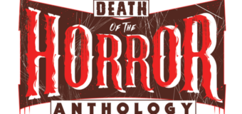 Death of the Horror Anthology campaign now live on KickStarter