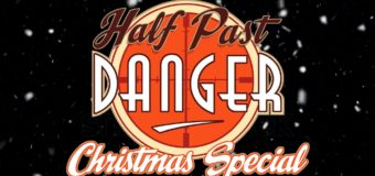 Kickstarters Coming Soon: The Mighty World Of McCrea, Half Past Danger Christmas Special